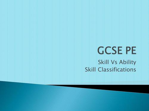 AQA GCSE PE 2016 - Skill Vs Ability and Skill Classification
