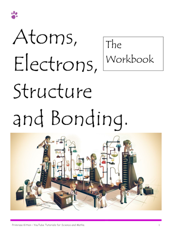 Atoms, Electrons, Structure and Bonding workbook for A-Level Chemistry