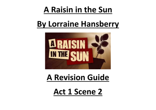 an analysis of the themes in lorraine hansberrys a raisin in the sun A raisin in the sun has lived on for many years times have changed greatly since lorraine hansberry wrote a raisin in the sun with its themes of dreams.
