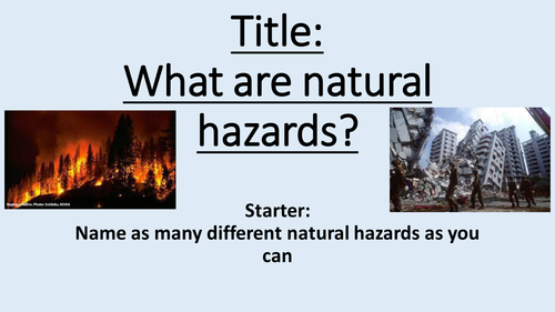 (1) Introduction to Natural Hazards Lesson, Natural Hazards SoW - Geography Year 7