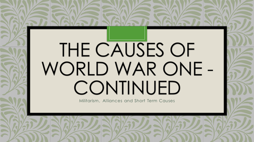 Militarism Alliances And Short Term Causes Of World War I By
