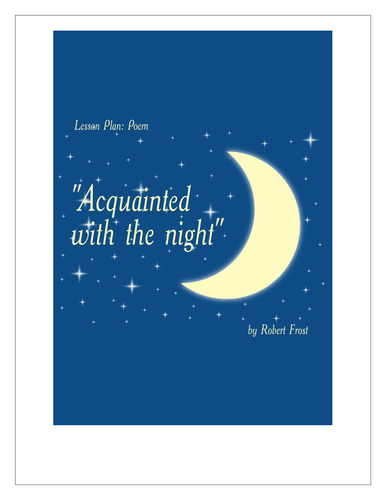 Lesson Plan Poem Acquainted with the night by Robert Frost