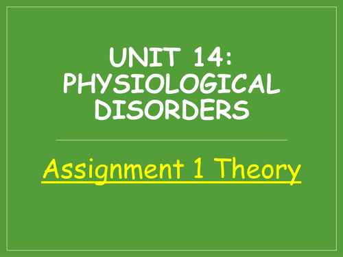 New Level 3 BTEC Unit 14 Physiological Disorders and their Care *Whole Unit*