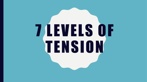 7 Levels of Tension