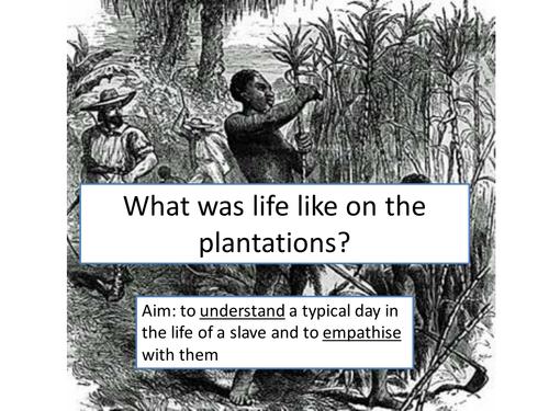 Slavery - Life on Plantations