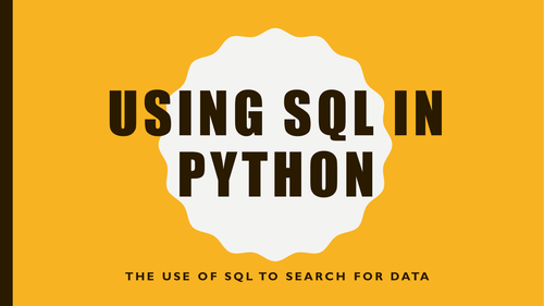 GCSE Computer Science 9-1 Using SQL to Search for Data using Python