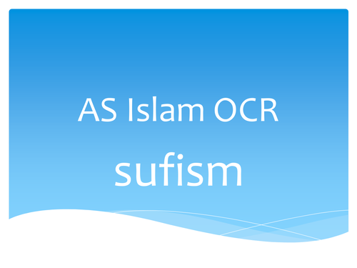 AS Sufism - OCR Islam
