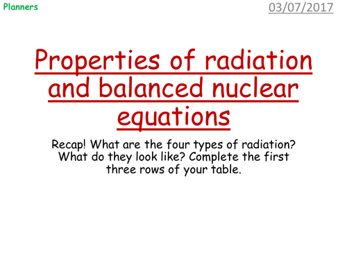Properties of radiation and balanced nuclear equations