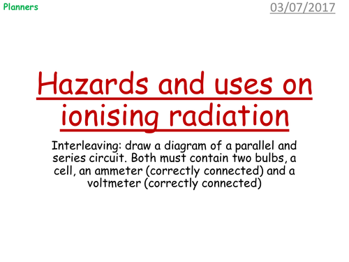 Hazards and uses of ionising radiation