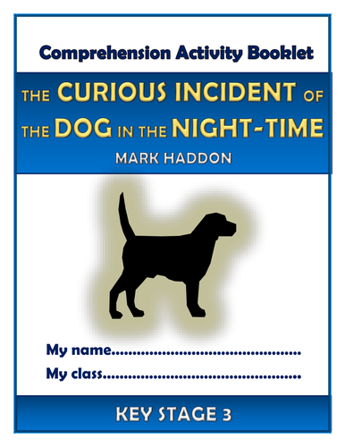 The Curious Incident of the Dog in the Night-time KS3 Comprehension Activities Booklet!