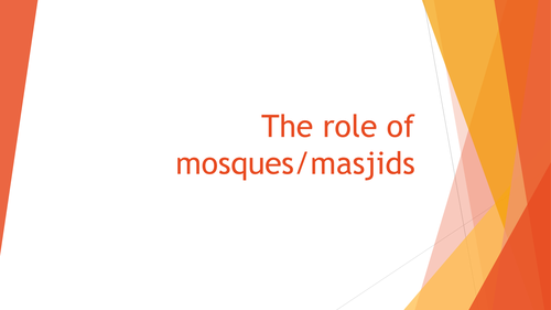 Theme 4 Religious Practices b & c - Mosques and Festivals