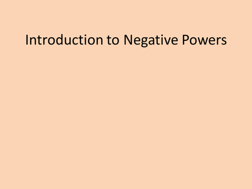 Negative powers the easy way.