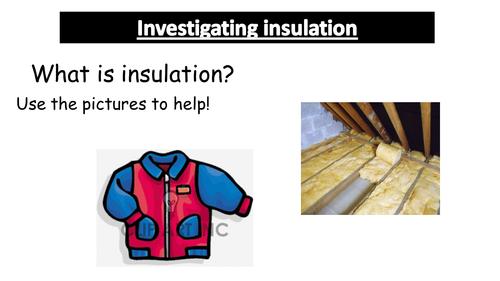 Investigating insulation