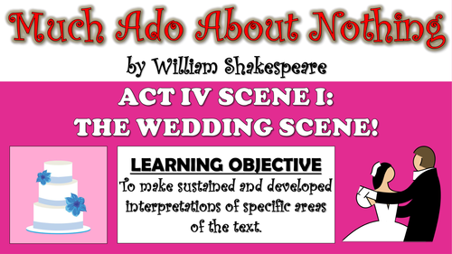 Much Ado About Nothing - Act IV Scene I - The Wedding Scene!