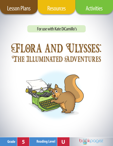 Flora and Ulysses Lesson Plans and Activities (Book Club Format-Cause and Effect)(CCSS), Fifth Grade