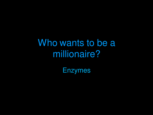 Who wants to be a Millionnaire Style Quiz Enzymes