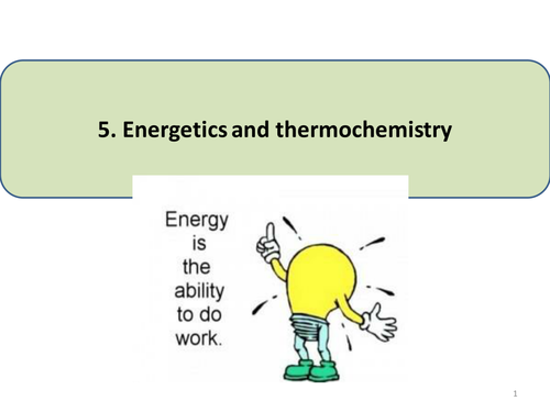 Energetics and thermochemistry presentation with questions (IB or A level chemistry)