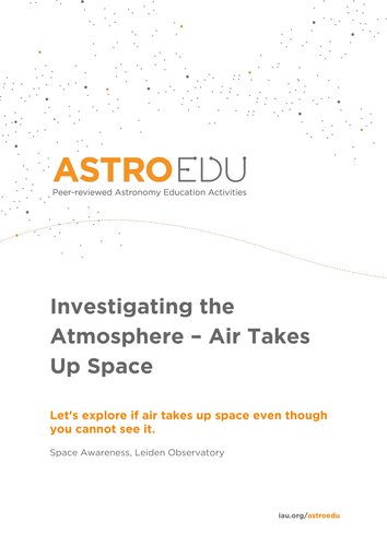 Investigating the Atmosphere: Air Takes Up Space