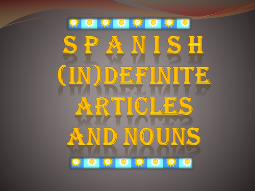 Spanish Grammar: Nouns and Articles (Definite and Indefinite)