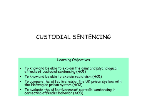 Custodial Sentencing for AQA A2 Psychology Forensics