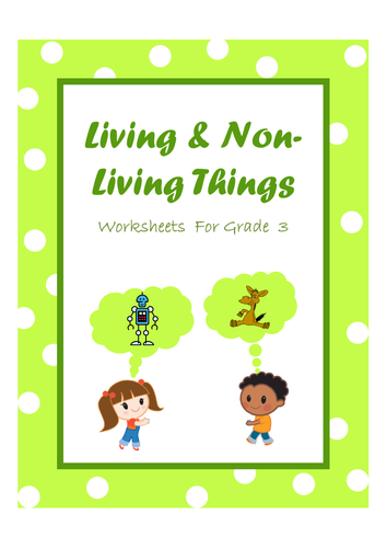 Living and Non-Living Things - worksheets for Grade 3 by Ritureddi ...