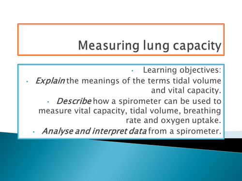 NEW SPEC - A level Biology  - OCR -Module 3 - chapter 7 - Exchange surfaces - Lung capacity