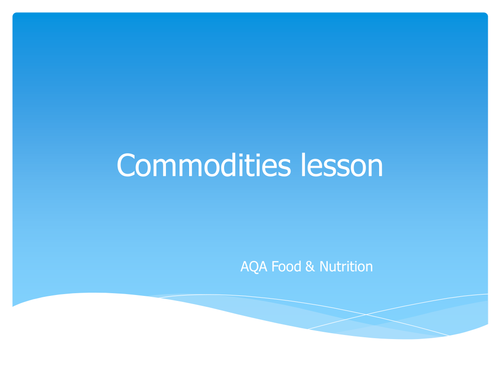GCSE Food and Nutrition Commodities PowerPoint