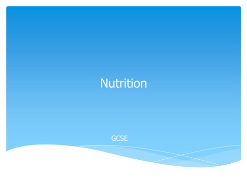GCSE Food and Nutrition ------Nutrition PowerPoint