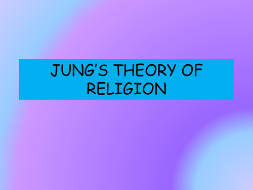 Jung's Theory of Religion - A level RS