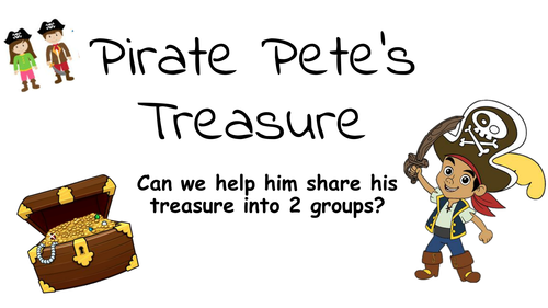 Sharing pirate Pete's treasure into 2 groups (sharing and number bonds 20) - maths investigation
