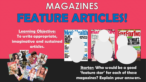 Magazines - Writing Feature Articles!