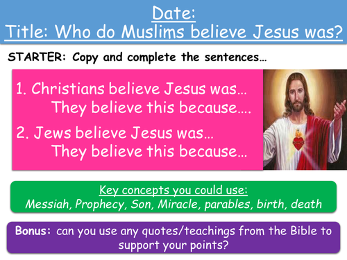 Year 8 Lessons on Jesus 7-8 - Muslim beliefs about Jesus and Assessment