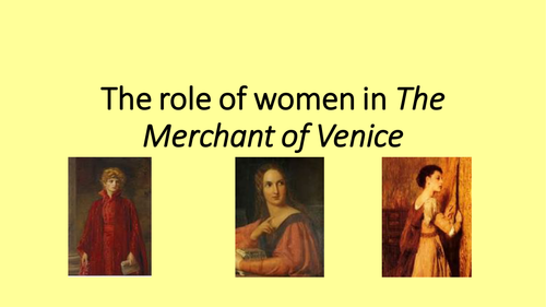 role of women in the merchant of venice Clothing as identity and gender in the merchant of venice mask has an important role to play prevailing during 16 th and early 17 th.