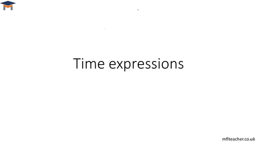 French - Time expressions for tenses