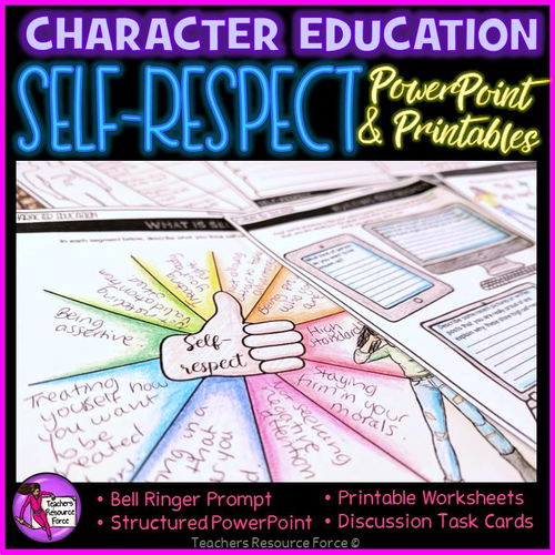 Self-Respect Lesson: Character Education Values (PowerPoint, Task Cards & Printables)