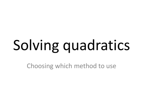 Activity to help students learn which method(s) to choose to solve a quadratic equation
