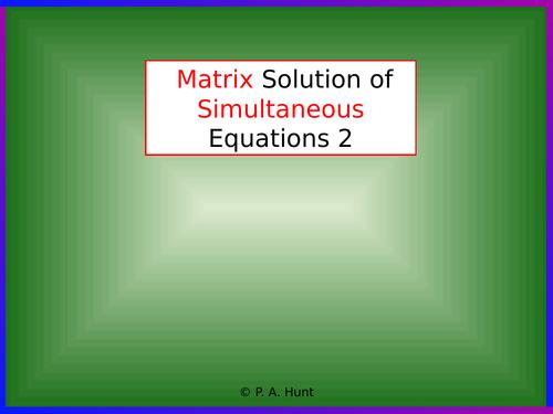Matrix Solution of Simultaneous Equations 2