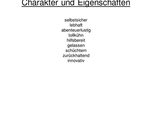 Charakter und Eigenschaften