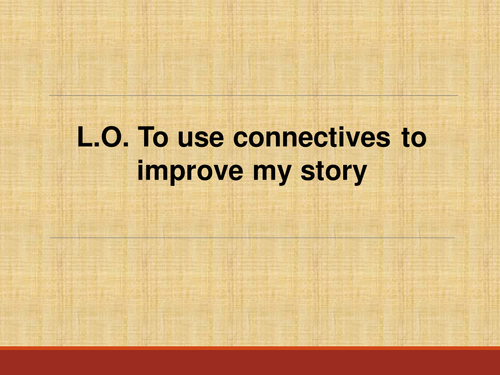 Improving story writing by using connectives