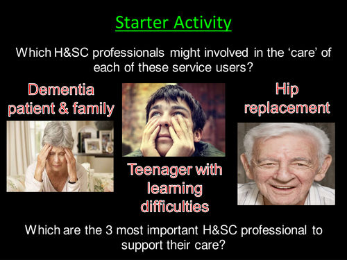 Health and Social Care: Unit 2 Specific Responsibilities of H&SC Professionals