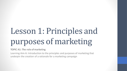 Unit 2 Developing a Marketing Campaign Lesson 1 - Principles and Purposes of Marketing
