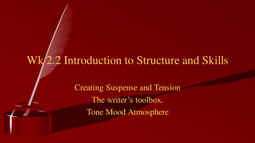 Narrative Writing - Introduction to structure and skills, Creating suspense - tone mood  atmosphere