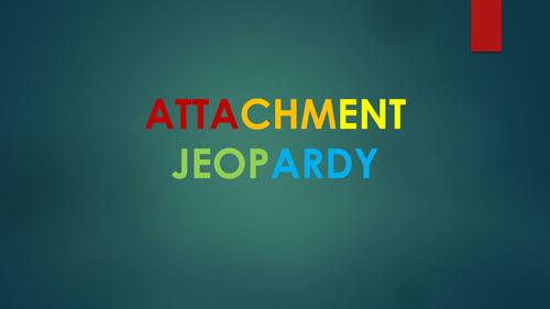 Attachment Jeopardy