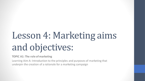 Unit 2 Developing a Marketing Campaign Lesson 4 Marketing Aims and Objectives
