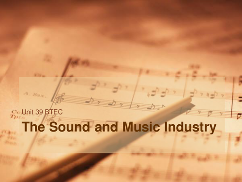 UNIT 39 – The Sound and Music Industry – Introduction