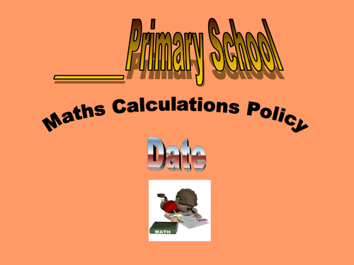 Maths Calculations Policy PPT for presentation to parents etc Y1-6; four operations