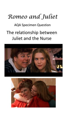 Romeo and Juliet revision booklet - The Nurse and her relationship with Juliet
