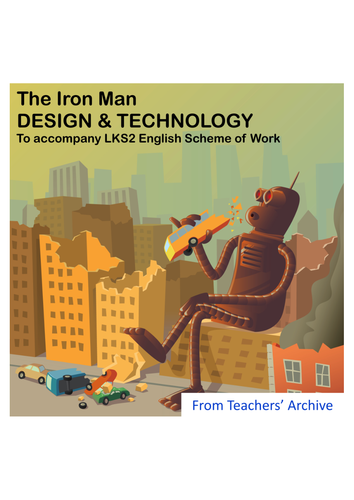 The Iron Man - DT Lesson linked to LKS2 English SOW