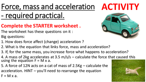 Required Practical - Acceleration. Force, Mass, Acceleration. F=Ma. Newton's 2nd law. Complete lesso
