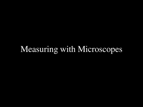 Measuring with Microscopes and calibrating an eyepiece graticule A Level Biology
